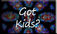Got Kids?